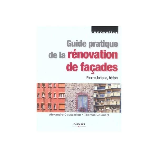 guide pratique de la renovation de facades alexandre caussarieu thomas gaumart sodis. Black Bedroom Furniture Sets. Home Design Ideas
